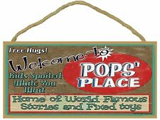 """Welcome to Pops' Place Home of the World Famous Stories Grandfather Sign 5""""x10"""""""