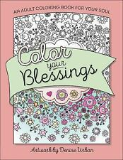 Color the Bible: Color Your Blessings : An Adult Coloring Book for Your Soul...