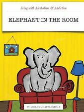 Living with Alcoholism and Addiction : The Elephant in the Room by Meilena...