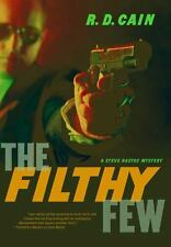 THE FILTHY FEW (9781770410077) - R. D. CAIN (PAPERBACK) NEW