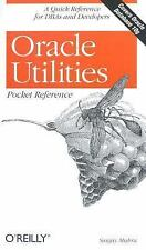 Pocket Reference (o'Reilly): Oracle Utilities Pocket Reference by Sanjay...