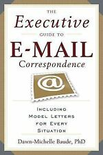 The Executive Guide to E-mail Correspondence : Including Model Letters for...