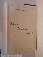 SCHOLA MAGISTRA VITAE Mario Ferraiolo 1990 libro romanzo narrativa racconto di