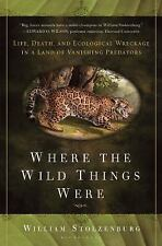 Where the Wild Things Were: Life, Death, and Ecological Wreckage in a Land of Va