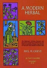 A Modern Herbal Volume 1, A-H: The Medicinal, Culinary, Cosmetic and Economic