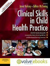 Clinical Skills in Child Health Practice Text and Evolv - RSCN, Janet Kel NEW Pa