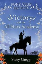 Pony Club Secrets: Victory and the All-Stars Academy 8 by Stacy Gregg (2015,...