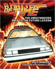 A Matter of Time: The Unauthorized Back to the Future Lexicon (Hasslein Books)