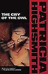 Highsmith, Patricia: Cry of the Owl by Patricia Highsmith (1994, Paperback)
