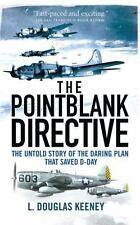 The Pointblank Directive: Three Generals and the Untold Story of the Daring Plan