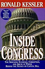 INSIDE CONGRESS : The Shocking Scandals, Corruption, and Abuse of Power Behind t