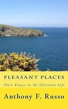 Pleasant Places : Short Essays on the Christian Life by Anthony Russo (2014,...