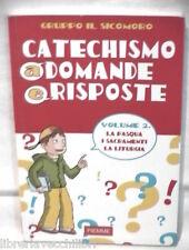CATECHISMO A DOMANDE E RISPOSTE Vol II La Pasqua I Sacramenti La Liturgia di e