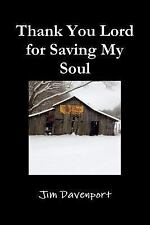 Thank You Lord for Saving My Soul by Jim Davenport (2015, Paperback)