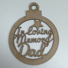 MDF Laser Cut Christmas Bauble Tree Decoration In Loving Memory Dad