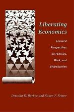 Liberating Economics: Feminist Perspectives on Families, Work, and Globalization