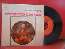 ROBERTO CARLOS Jesus Cristo +3 EP 7/45 NMINT PORTUGAL UNIQUE Jovem Guarda RARE