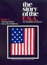 The Story of the U. S. A. Book 2 : A Young Nation Solves Its Problems, Sonlight