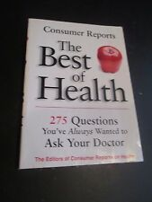 consumer reports THE BEST OF HEALTH 275 questions to ask your Dr. 1998 softcover