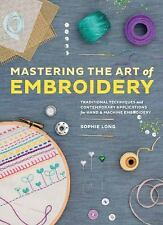 Mastering the Art of Embroidery : Traditional Techniques