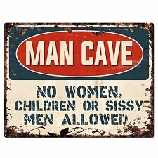 PP2634 MAN CAVE NO WOMEN, CHILDREN OR Chic Sign Home Store Decor Funny Gift