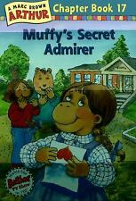 Muffy's Secret Admirer: A Marc Brown Arthur Chapter Book 17 (Marc Brow-ExLibrary