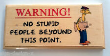 No Stupid People - Sign / Plaque / Gift - Cletus Simpsons Warning Office 257