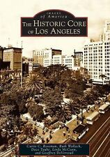 Images of America: The Historic Core of Los Angeles - PB-2004 - like new