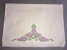 Sweet Vintage Single Pillowcase ~ Embroidered Lilacs & Crochet Edging