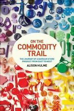 The On the Commodity Trail : The Journey of a Bargain Store Product from East...