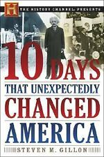 10 Days That Unexpectedly Changed America (History Channel Presents) Gillon, St