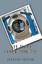 Ah, Do I Have Issues! by Nalini Singh (2010, Paperback)