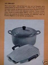 PUBLICITÉ 1956 LE CREUSET GRILLADE SUR TOSTADOR ET COCOTTE EN FONTE- ADVERTISING
