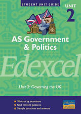AS Government and Politics Edexcel: Governing the UK: Unit 2 (Student Unit Guide