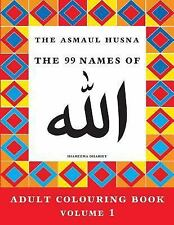 The Asmaul Husna Colouring Book: The Asmaul Husna Colouring Book Volume 1 :...