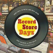 Record Store Days : From Vinyl to Metal and Back Again by Gary Calamar and...