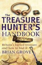 The Treasure Hunter's Handbook: Britain's Buried Treasure - and How to Find...