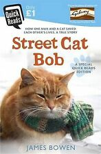 Street Cat Bob: How one man and a cat saved each other's lives. A true story. (Q