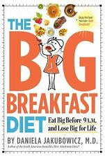 The Big Breakfast Diet: Eat Big Before 9 A.M. and Lose Big for Life-ExLibrary