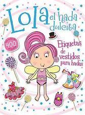 Lola el hada dulcita- Etiquetas de vestidos para hadas (Spanish Edition), , New