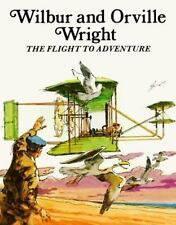 Wilbur and Orville Wright, The Flight to Adventure by Louis Sabin