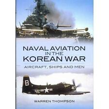 NAVAL AVIATION IN THE KOREAN WAR AIRCRAFT, SHIPS AND MEN