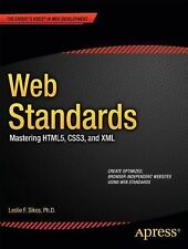 Web Standards : Mastering HTML5, CSS3, and XML by Leslie Sikos (2011,...