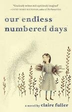 Our Endless Numbered Days by Claire Fuller (2015, Paperback)