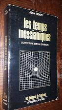 LES TEMPS MESSIANIQUES - Ouverture sur le cosmos - Jean Sendy 1975 b