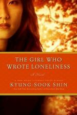 The Girl Who Wrote Loneliness: A Novel, Shin, Kyung-Sook