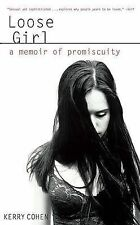 Loose Girl : A Memoir of Promiscuity-ExLibrary