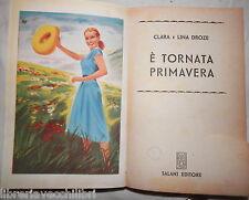 E TORNATA PRIMAVERA Clara e Lina Droze Salani 1954 Romanzo Racconto Narrativa di