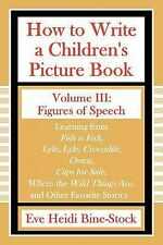 How to Write a Children's Picture Book Volume III : Learning from Fish Is...