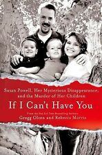 If I Can't Have You: Susan Powell, Her Mysterious Disappearance, and the Murder